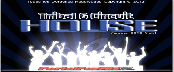 4766: Tribal & Circuit House vol.1 (Agosto 2012)