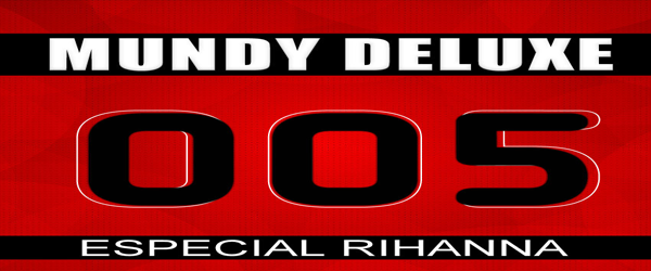 4897: Mundy Deluxe 05 (Rihanna Special)