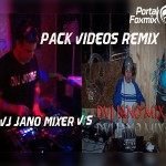 PACK AGOSTO VÍDEOS. (BY DVJ JANO MIX FT DVJ JANO MIXER)