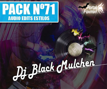PACK VOL.71 AUDIO EDIT (BY.D'J BLACK MULCHEN)