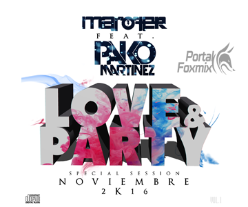LOVE&PARTY – Special Session Noviembre 2016 (BY.Marofer y Pako Martinez)