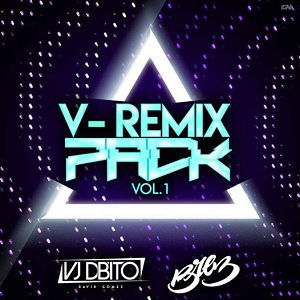V-REMIX PACK VOL 1 BY DJ DBITO AND DJ BREZ
