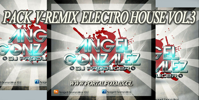 Video Pack – ElectroHouse Vol. 3 – Dj Angel González
