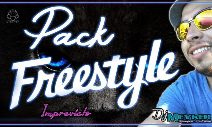 Pack FreeStyle by Dj Meyker 2018