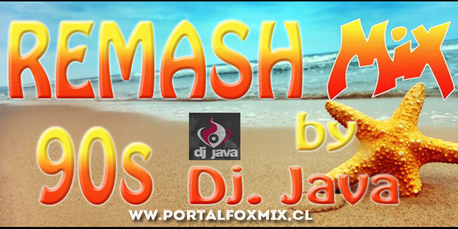 ReMash MIX 90s (By.DJ JAVA)
