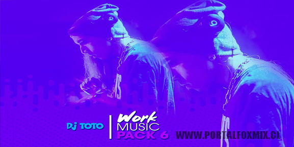 ✖️ D J ⚡️ T O T O – WORK MUSIC PACK 6 ✖️